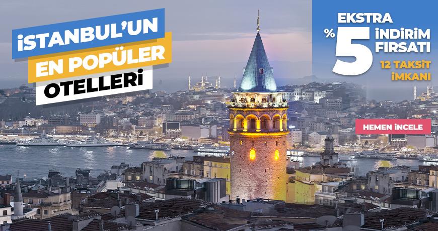 İstanbul'un Popüler Otellerinde %5 İndirim Fırsatı!