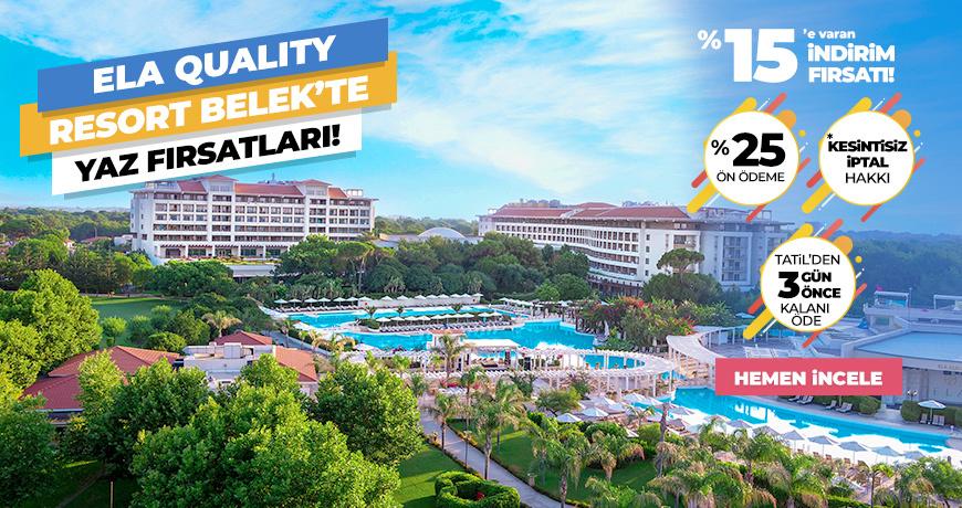 Ela Quality Resort Belek'te Yaz Fırsatları