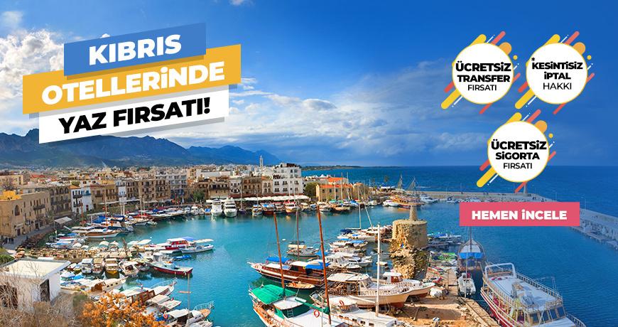 Kıbrıs Otellerinde Yaz Fırsatları